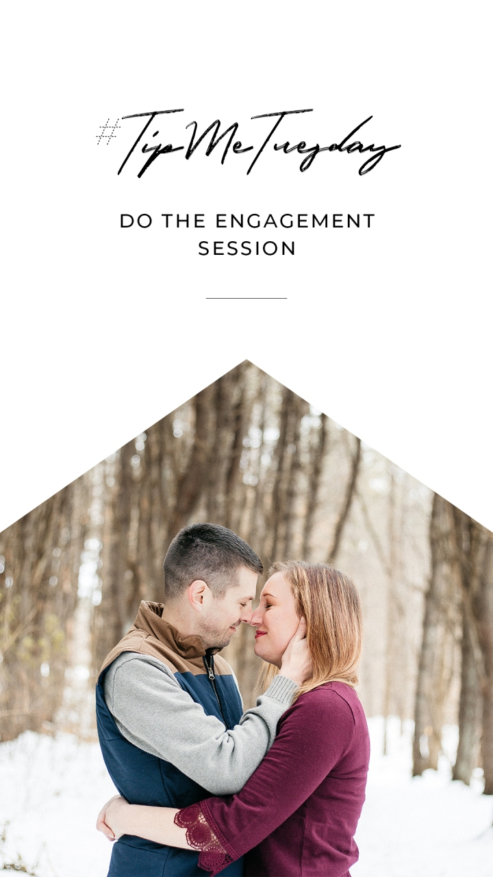 #TipMeTuesday: Do the engagement session