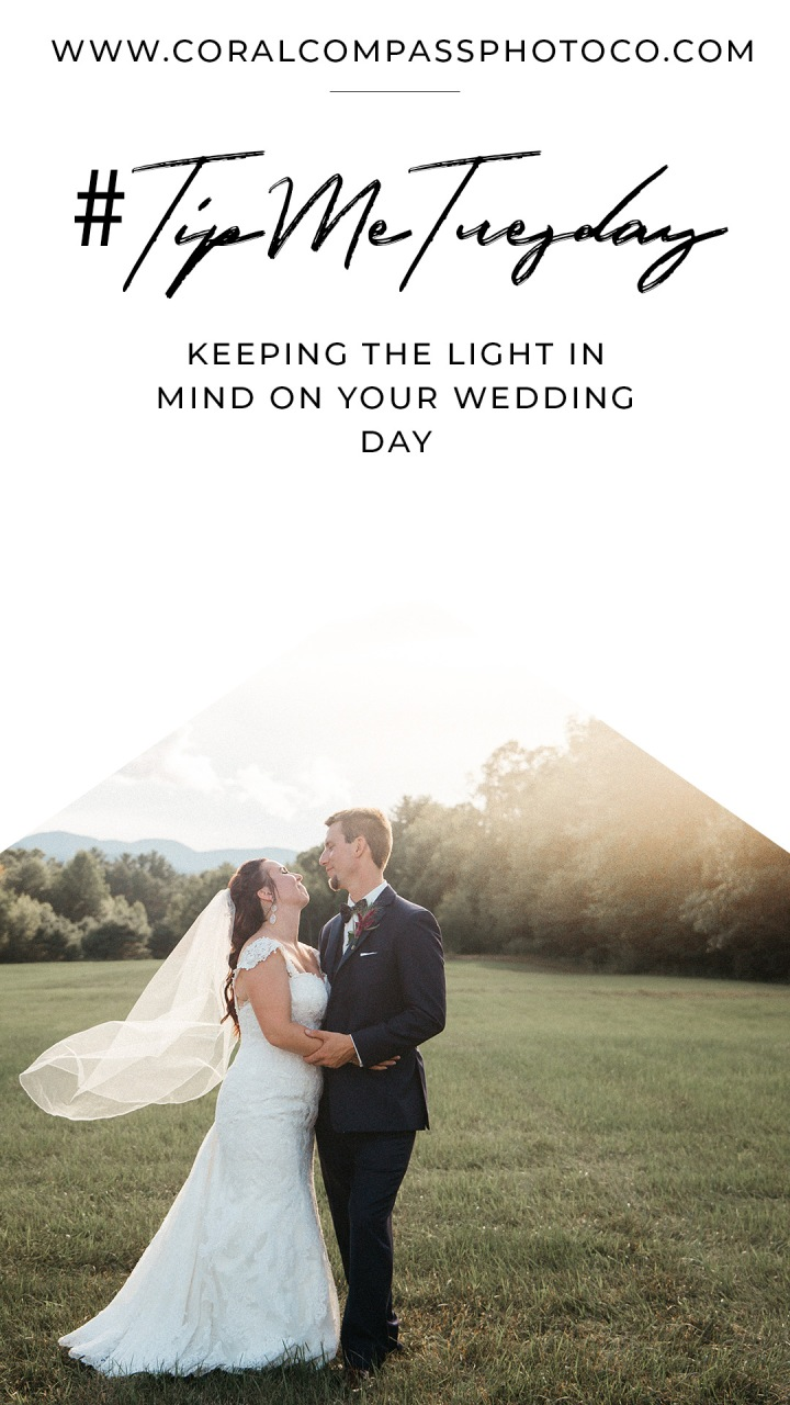 #TipMeTuesday: keeping the light in mind on your wedding day